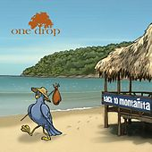 Back to Montañita - Single by One Drop