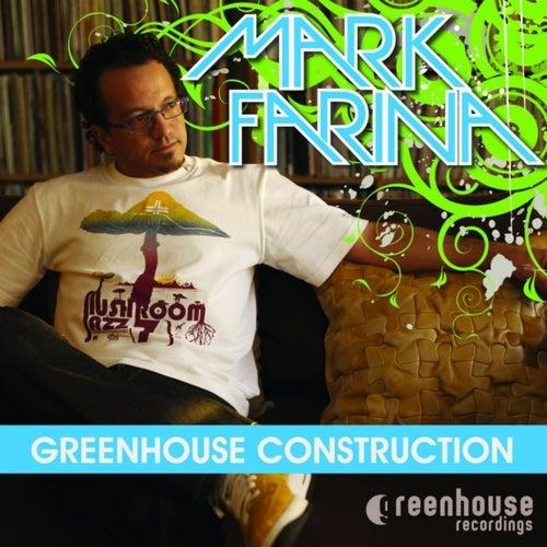 Greenhouse Construction by Mark Farina