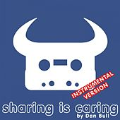 Sharing Is Caring (Instrumental) by Dan Bull