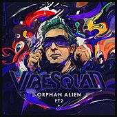 Orphan Alien Pt2 by Vibesquad