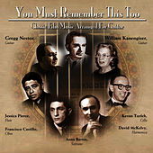 You Must Remember This, Too - Classic Film Music Arranged for Guitar by Gregg Nestor