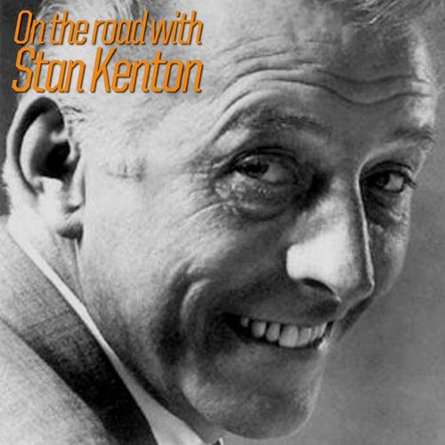 On The Road With Stan Kenton by Stan Kenton