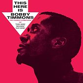 This Here Is Bobby Timmons by Bobby Timmons