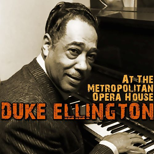 At The Metropolitan Opera House by Duke Ellington