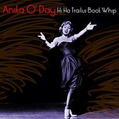 Hi Ho Trailus Boot Whip by Anita O'Day