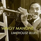 Limehouse Blues by Wingy Manone