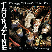 Crazy Uncle Paul's Dead Squirrel Wedding by Thorazine