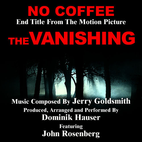 No Coffee - End Title from the Motion Picture 'The Vanishing' (Jerry Goldsmith) by Dominik Hauser