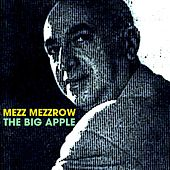 The Big Apple by Mezz Mezzrow