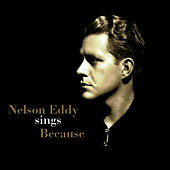 Nelson Eddy Sings Because by Nelson Eddy