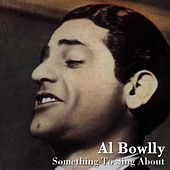 Something To Sing About by Al Bowlly