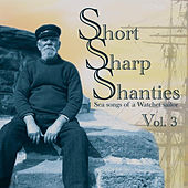 Short Sharp Shanties Vol. 3 by Various Artists