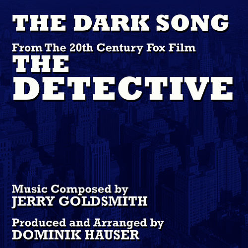 The Dark Song (Instrumental) - from the Motion Picture 'The Detective' (Jerry Goldsmith) by Dominik Hauser