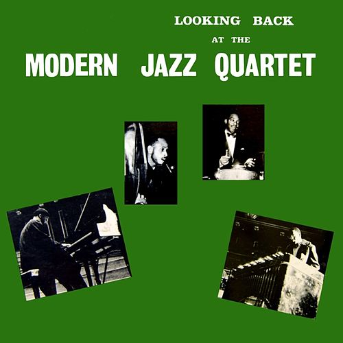 Looking Back At The Modern Jazz Quartet by Modern Jazz Quartet