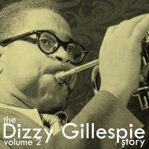 Volume 2 Of The Dizzy Gillespie Story by Dizzy Gillespie