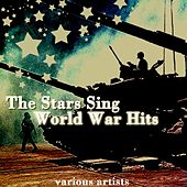 The Stars Sing World War Hits by Various Artists