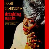 Drinking Again von Dinah Washington