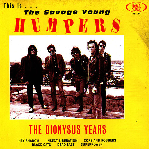 This is the Savage Young Humpers - The Dionysus Years by The Humpers