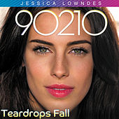 Teardrops Fall by Jessica Lowndes