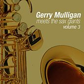 Meets The Sax Giants Volume 3 by Gerry Mulligan