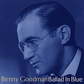 Ballad In Blue by Benny Goodman