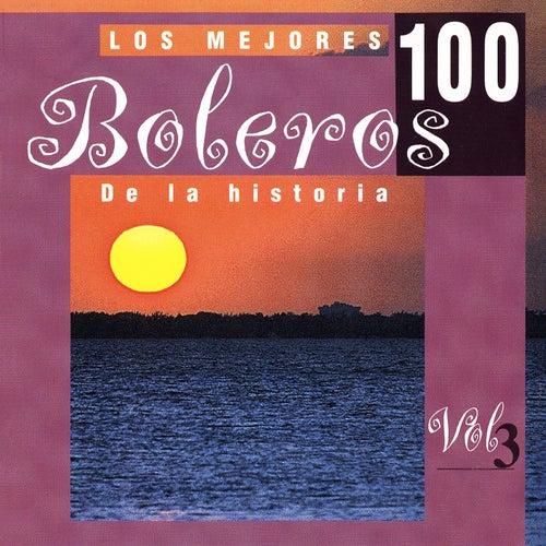 Los 100 Mejores Boleros Vol. 3 by Various Artists