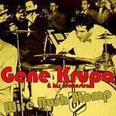Wire Bush Stomp by Gene Krupa And His Orchestra