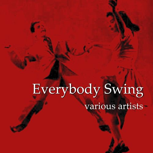 Everybody Swing by Various Artists
