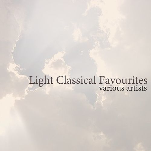 Light Classical Favourites by Various Artists
