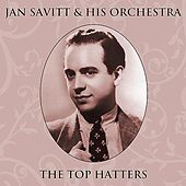 The Top Hatters by Jan Savitt & His Orchestra