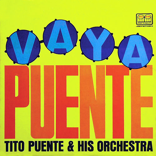 Vaya Puente (Fania Original Remastered) by Tito Puente