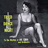 I Tried to Dance All Night (Fania Original Remastered) by Joe Cuba