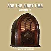 For The First Time Volume 2 by Various Artists