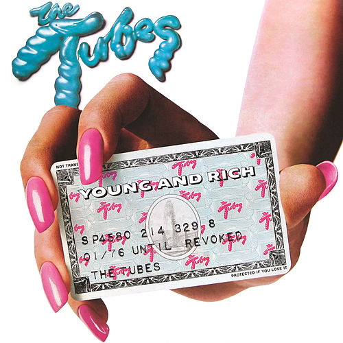 Young And Rich by The Tubes