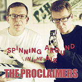 Spinning Around In The Air by The Proclaimers