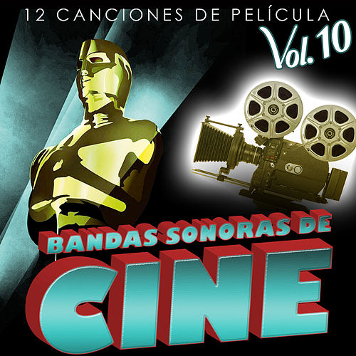 Bandas Sonoras de Cine Vol. 10. 12 Canciones de Película by Various Artists