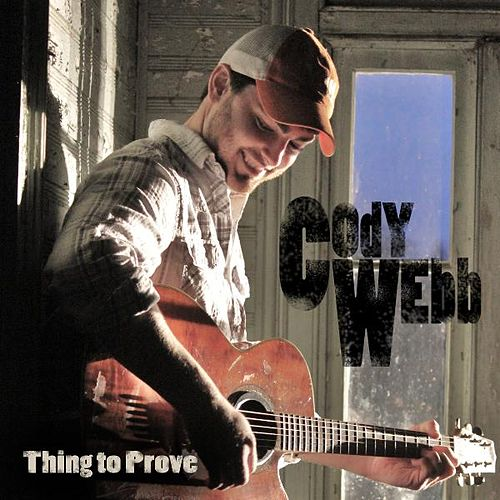 Thing to Prove by Cody Webb