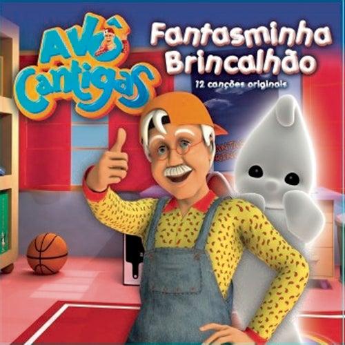 Fantasminha Brincalhão - O Novo Livros Das Cancoes by Avô Cantigas
