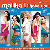 Mallika I Hate You by Various Artists
