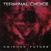 Ominous Future by Terminal Choice