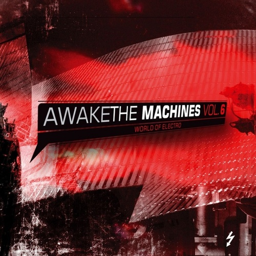 Awake the Machines Vol. 6 by Various Artists