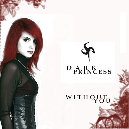 Without You by Dark Princess
