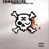 Everybody Hates You by Combichrist