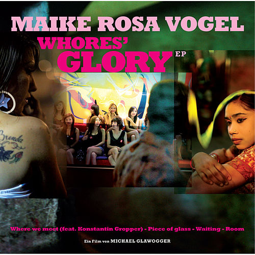 Whores' Glory EP by Maike Rosa Vogel