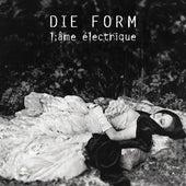 L'Ame electrique by Die Form