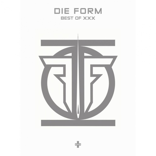 Best Of XXX - Relics by Die Form