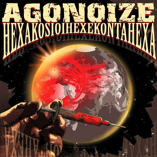 Hexakosioihexekontahexa Original Mix by Agonoize