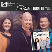 I Turn To You (Perfomance Track) by Selah