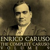 The Complete Caruso Volume 9 by Enrico Caruso