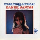 Un Brindis Musical by Daniel Santos